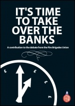 It's time to take over the banks - FBU pamphlet, photo FBU