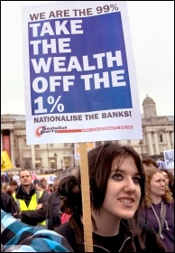 We are the 99% - Take the wealth off the 1% Socialist Party placard, photo Paul Mattsson