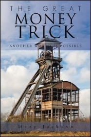 The Great Money Trick: Another World Is Possible by Mary Jackson