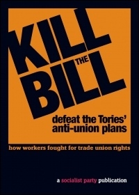 Front cover of Socialist Party book 'Kill the Bill: How workers fought for trade union rights', design by Dennis Rudd