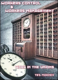Workers' control and workers' management by Ted Mooney