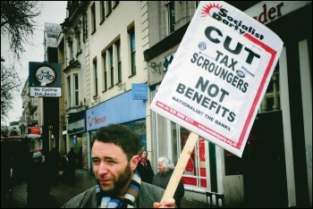 Cut tax scroungers, not benefits, photo Socialist Party Wales