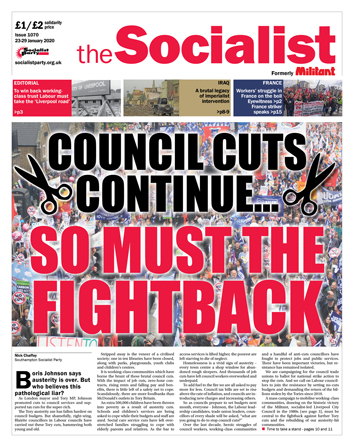 The Socialist issue 1070: Council cuts continue... So must the fightback
