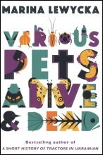 Various Pets Alive and Dead, by Marina Lewycka, published by Fig Tree